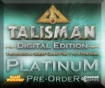 Talisman: Digital Edition - Platinum Preorder