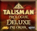 Talisman: Prologue - Deluxe Preorder